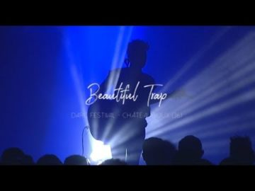 "★ BEAUTIFUL TRAP ""Live Version"" @ DARC FESTIVAL // CHATEAUROUX (36)"
